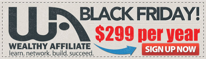 Black Friday Promotion 2015! - Wealthy Affiliate