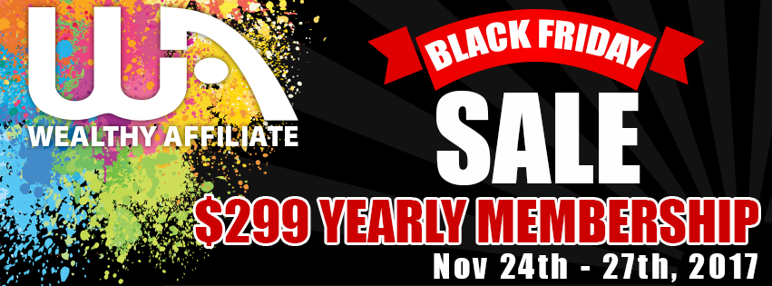 Wealthy Affiliate banner ad for Black Friday 2017 special pricing
